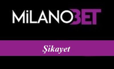 Milanobet Şikayet