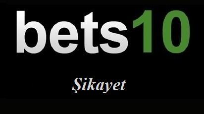 Bets10 Şikayet