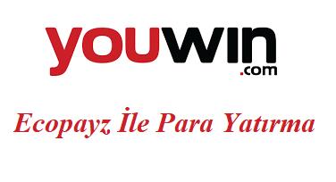 Youwin Ecopayz İle Para Yatırma