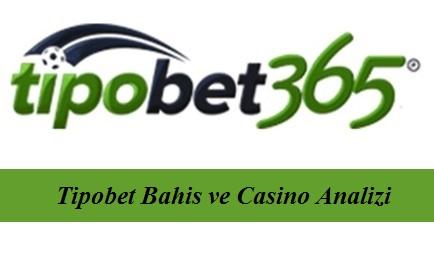 Tipobet Bahis ve Casino Analizi
