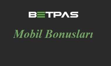 Betpas Mobil Bonusları