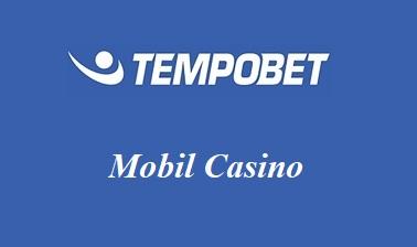Tempobet Mobil Casino İncelemesi