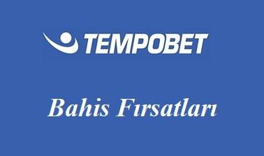 Tempobet Bahis Fırsatları